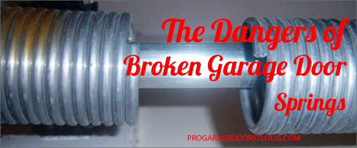 The Dangers Of Broken Garage Door Springs St Louis Garage Door Pros